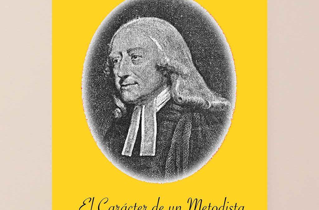 El Caracter de un Metodista
