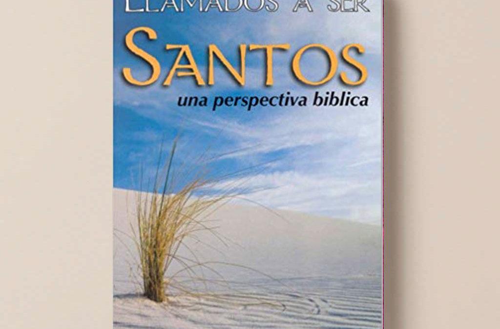 Llamados a Ser Santos: Una Perspectiva Bíblica