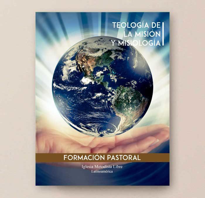 Teología de la Misión y Misiología